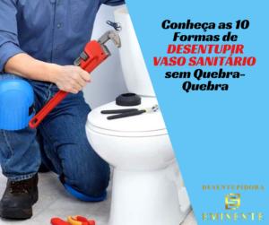 Conheça as 10 Formas de Desentupir Vaso Sanitário sem Quebra-Quebra
